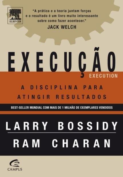 Execução- A disciplina para atingir resultados - Virei meu chefe